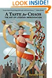 A Taste for Chaos: The Art of Literary Improvisation