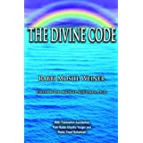The Divine Code, Volume I ~ Rabbi Moshe Weiner