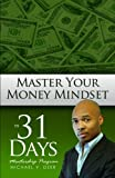 img - for Master Your Money Mindset In 31 Days book / textbook / text book