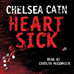 Heartsick (       UNABRIDGED) by Chelsea Cain Narrated by Carolyn McCormick
