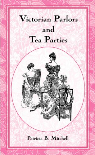 Victorian Parlors and Tea Parties