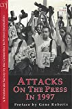 img - for Attacks on the Press in 1997: A Worldwide Survey (Attacks on the Press Series) book / textbook / text book