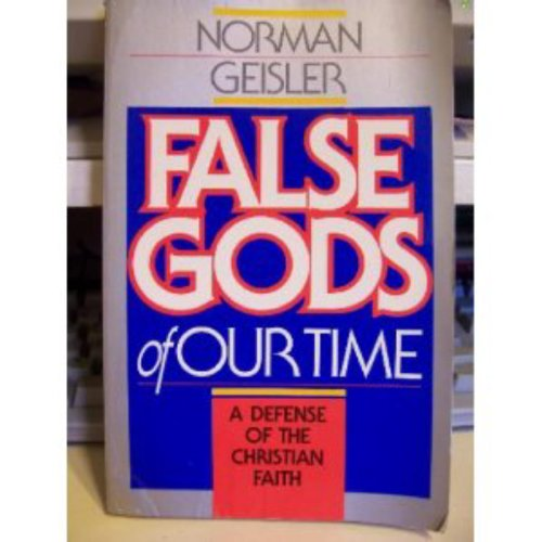 False Gods of Our Time: A Defense of the Christian Faith