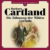 Die Zähmung der Wilden Lorinda (Die zeitlose Romansammlung von Barbara Cartland 19)   Barbara Cartland