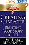 Creating Character: Bringing Your Sto...
