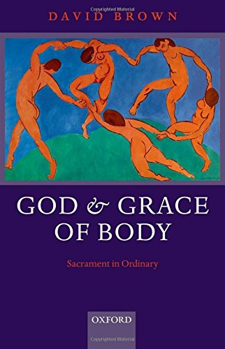 God and Grace of Body: Sacrament in Ordinary