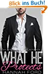 What He Protects (What He Wants, Book...