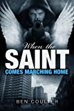 When The Saint Comes Marching Home (Poisoned Saints Book 3)