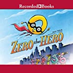 Zero the Hero | Joan Holub