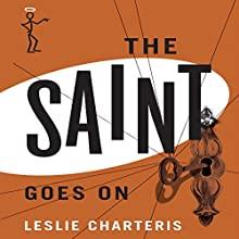 The Saint Goes On: The Saint, Book 14 (       UNABRIDGED) by Leslie Charteris Narrated by John Telfer