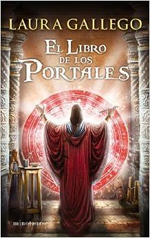 El Libro de los Portales: Laura Gallego: 9788445001301: Amazon.com