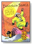 Detective Small in the Amazing Banana Caper
