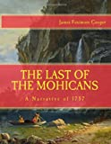 img - for THE LAST OF THE MOHICANS, A Narrative Of 1757: A LARGE PRINT, small price Book book / textbook / text book