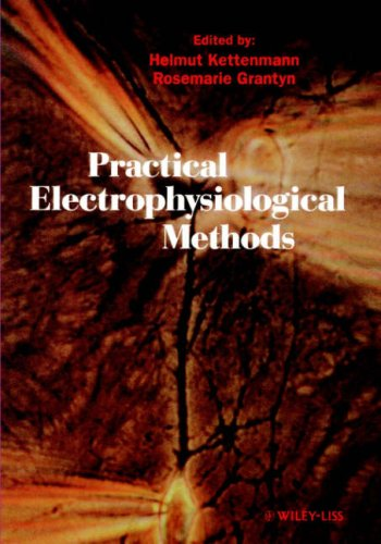 Practical Electrophysiological Methods: A Guide For In Vitro Studies In Vertebrate Neurobiology