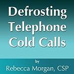 Defrosting Telephone Cold Calls | Rebecca L. Morgan