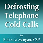 Defrosting Telephone Cold Calls | [Rebecca L. Morgan]