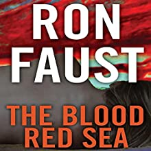 The Blood Red Sea (       UNABRIDGED) by Ron Faust Narrated by Kaleo Griffith