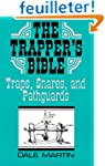 Trapper's Bible: Traps, Snares, and P...