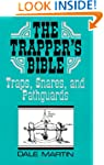 The Trapper's Bible: Traps, Snares &...