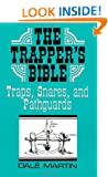 The Trapper S Bible: Traps, Snares & Pathguards