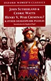 Henry V, War Criminal?: and Other Shakespeare Puzzles (Oxford World's Classics) (0192838792) by Sutherland, John