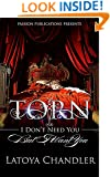 Torn: I Dont Need You, But I Want You