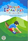 Juegos Infantiles De Puerto Rico / Children's Games of Puerto Rico (Spanish Edition)