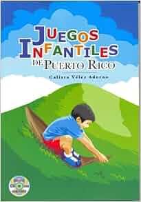 Juegos Infantiles De Puerto Rico / Children's Games of Puerto Rico