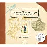 La petite fille aux singes : L'enfance incroyable de Jane Goodall