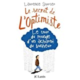 Le secret de l'optimiste : Le tour du monde d'un acharn� du bonheurpar Laurence Shorter