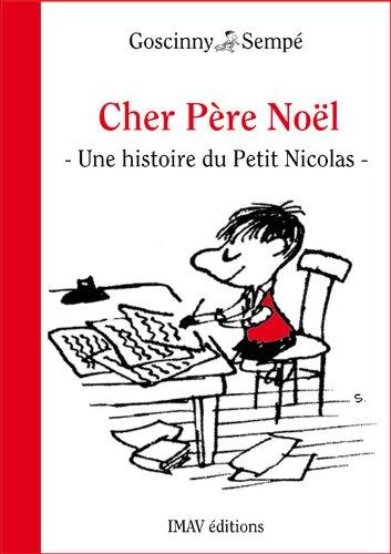 """Couverture du livre Cher Père Noël: Une histoire extraite de """"Le Petit Nicolas, c'est Noël !"""""""
