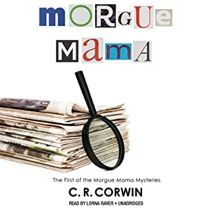 Morgue Mama: The Cross Kisses Back | [C. R. Corwin]