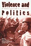 img - for Violence and Politics: Globalization's Paradox (New Political Science Reader) book / textbook / text book