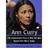 Ann Curry: The Unauthorized Story of Why S