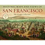 Historic Maps and Views of San Francisco: 24 Frameable Maps and Views