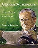 img - for Graham Sutherland: Life, Work and Ideas by Rosalind Thuillier (28-May-2015) Paperback book / textbook / text book