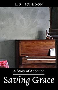 Saving Grace: A Story Of Adoption by L.B. Johnson ebook deal