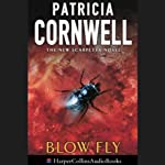 Blow Fly (       ABRIDGED) by Patricia Cornwell Narrated by Lorelei King