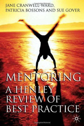 Mentoring: A Henley Review of Best Practice: A Henley Approach to Best Practice