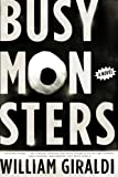 Busy Monsters: A Novel