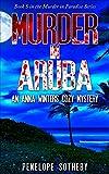 Murder in Aruba: An Anna Winters Cozy Mystery (Murder in Paradise Book 5)