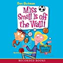 Miss Small Is Off the Wall Audiobook by Dan Gutman Narrated by Jared Goldsmith