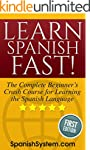 Spanish: Learn Spanish FAST!: The Com...