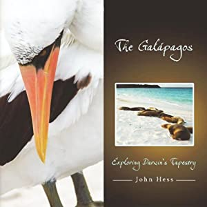 The Galapagos: Exploring Darwin's Tapestry | [John Hess]