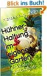 H�hner-Haltung im eigenen Garten: Anl...