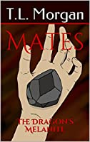Mates: The Dragon's Melanite