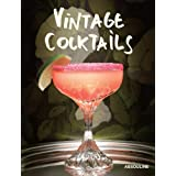 Vintage Cocktails by Laziz Hamani and Brian Van Flandern