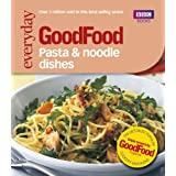 Good Food: Pasta and Noodle Dishes: Triple-tested Recipes: Tried-and-tested Recipes (BBC Good Food)by Jeni Wright