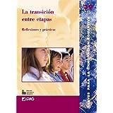 La transición entre etapas: Reflexiones y prácticas (Claves Innovacion Educativa)