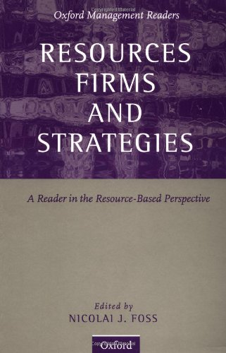 Resources, Firms, And Strategies: A Reader In The Resource-Based Perspective (Oxford Management Readers)